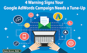 4 Warning Signs Your Google Ads Campaign Needs a Tune-Up