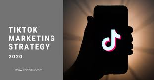 Tiktok Marketing Strategies for business- A guide for Beginners