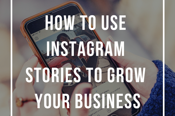 7 Brilliant Ways You Can Use Instagram Stories To Grow Your Business In 2020